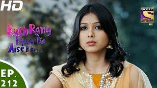 Download Kuch Rang Pyar Ke Aise Bhi - कुछ रंग प्यार के ऐसे भी - Episode 212 - 21st December, 2016 Video