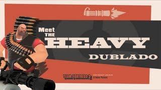 Download Team Fortress 2 - Meet The Heavy Dublado [PT-BR] Video