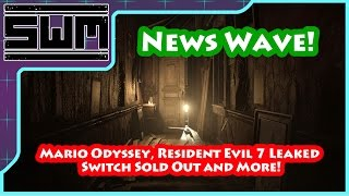 Download News Wave! - Mario Odyssey, Resident Evil 7 Leaked, Switch Sold Out and More! Video