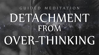 Download Guided Meditation for Detachment From Over-Thinking (Anxiety / OCD / Depression) Video