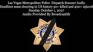 Download Full Las Vegas Metropolitan Police Dispatch Scanner Audio Mass shooting (Warning Graphic) Video