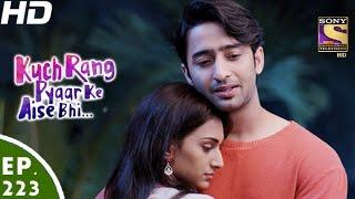 Download Kuch Rang Pyar Ke Aise Bhi - कुछ रंग प्यार के ऐसे भी - Episode 223 - 5th January, 2017 Video