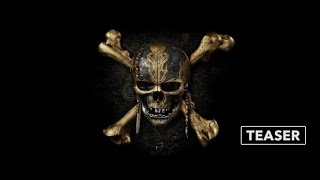 Download Teaser Trailer: Pirates of the Caribbean: Dead Men Tell No Tales Video