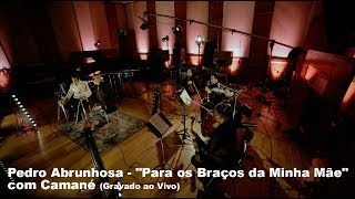 Download Pedro Abrunhosa - ″Para os Braços da Minha Mãe″ com Camané (Gravado ao Vivo) Video
