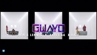 Download Zion & Lennox, Anuel AA, Haze - ″Guayo″ (Video Oficial) Video