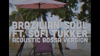 Download The Knocks - Brazilian Soul (feat. Sofi Tukker) [Acoustic Bossa Version] Video