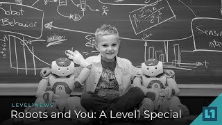 Download Level1 News August 22 2018: Robots and You: A Level1 Special Video