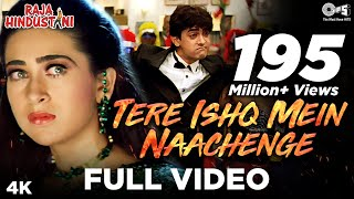 Download Tere Ishq Mein Naachenge - Raja Hindustani | Aamir Khan & Karisma Kapoor | Kumar Sanu Video