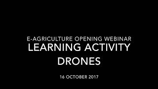 Download e-Agriculture Learning Activity on Drones: Recording of the opening session Video