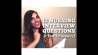 Download 12 Nursing Interview Questions & How To Answer Them. Video