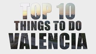 Download Top 10 Things to do in Valencia Video