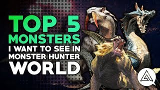 Download Top 5 Monsters I Want to See in Monster Hunter World Video