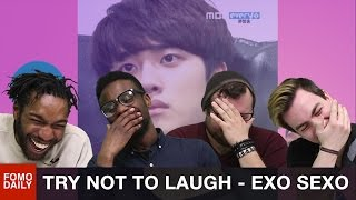 Download EXO SEXO Try Not To Laugh Challenge • Fomo Daily Reacts Video