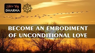 Download Shiv Yog Dharma – Become an embodiment of unconditional love Video