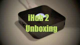 Download iHub 2 Unboxing Video