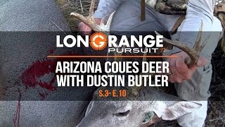 Download Long Range Pursuit | S3 E10 Arizona Coues Deer with Dustin Butler Video