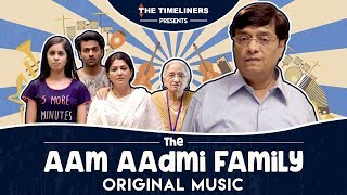 Download The Aam Aadmi Family Original Music | The Timeliners Video