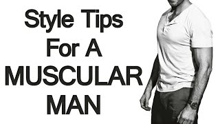 Download How to Dress If You Have A Muscular Build | Style Tips for A Muscular Man Video