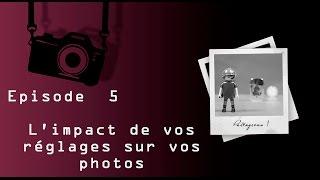 Download Episode 5 - Quels effets ont vos réglages sur vos photos ? Video