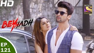 Download Beyhadh - बेहद - Ep 121 - 28th Mar, 2017 Video