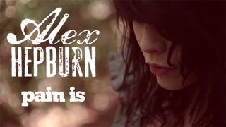 Download Alex Hepburn - Pain is Video