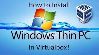 Download Windows Thin PC - Installation in Virtualbox Video