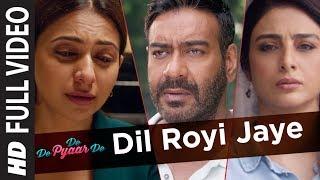 Download Dil Royi Jaye Full Video | De De Pyaar De I Ajay Devgn, Tabu, Rakul Preet l Arijit Singh,Rochak K Video