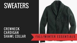 Download Men's Sweater Guide - Crewneck, Cardigan, Shawl Collar Cardigan - wool, cashmere, cotton Video