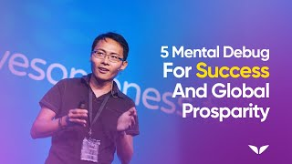 Download 5 Mental Debugs for Success & Global Prosperity by Inventor & Google Genius, Tom Chi Video