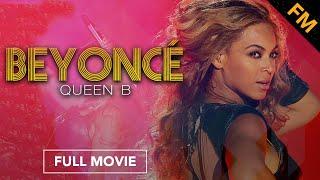Download Beyoncé: Queen B (FULL DOCUMENTARY) Video