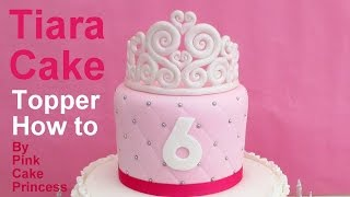 Download How to Make a Princess Tiara Cake Topper by Pink Cake Princess Video