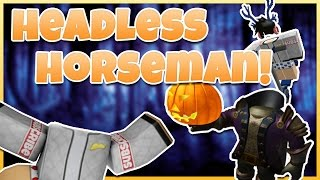 Download GOT HEADLESS HORSEMAN!! | ROBLOX Video