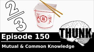 Download THUNK - 150. Mutual & Common Knowledge Video