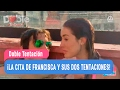 Download Doble Tentación - ¡La cita de Francisca y sus dos tentaciones! / Capítulo 17 Video