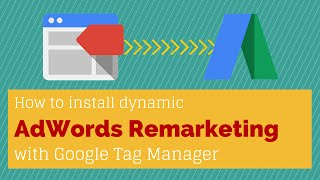 Download Google Tag Manager Dynamic AdWords Remarketing installation Video