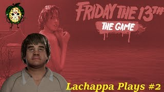 Download Lachappa Plays - Best Lord Lachappa Moments Episode 2 - Friday The 13th: The Game Video