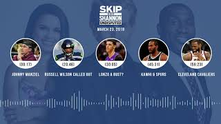 Download UNDISPUTED Audio Podcast (3.23.18) with Skip Bayless, Shannon Sharpe, Joy Taylor   UNDISPUTED Video