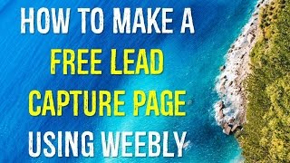 Download How To Make A Free Lead Capture Page Using Weebly Video