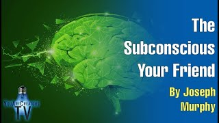 Download The Subconscious; Your Friend by Joseph Murphy Video