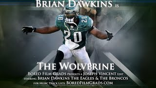 Download Brian Dawkins - The Wolverine Video