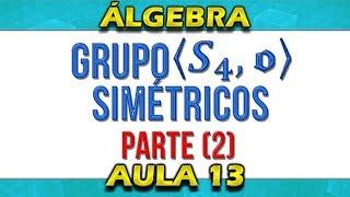Download (13-Álgebra) Determinar Simétricos de S4 parte 2 Grupo composição de Funções Video
