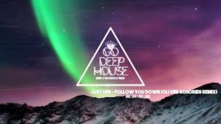Download Just Her - Follow You Down (Oliver Schories Remix) Video