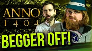 Download ANNO 1404 - Begger Off! Video