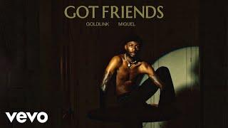 Download GoldLink - Got Friends ft. Miguel Video