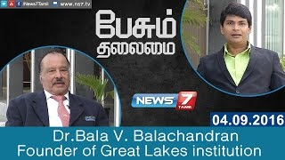 Download Paesum Thalaimai - Dr.Bala V. Balachandran - Founder of Great Lakes institution | News7 Tamil Video