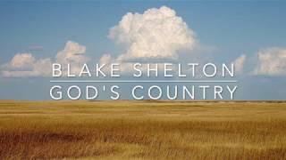 Download Blake Shelton - God's Country (Lyrics) Video
