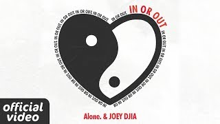 Download Alone. & JOEY DJIA - In or Out Video
