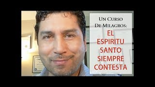Download 65. UN CURSO DE MILAGROS: El Espíritu Santo Siempre Contesta Video