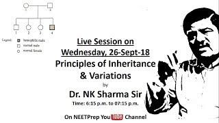 Download 26 Sep - 6:15 PM - Principles of Inheritance & Variation - Live Session - Dr. N. K. Sharma - NEET Video