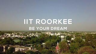 Download IIT Roorkee - Be Your Dream || Campus Tour 2018 || IIT Roorkee Video